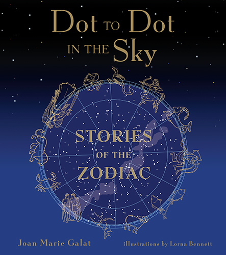 Dot to Dot in the Sky: Stories of the Zodiac
