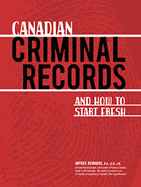 Canadian Criminal Records:<br>and How to Start Fresh